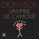 Vampire de l'amour/Dionysos