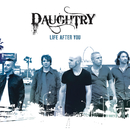 Life After You/Daughtry