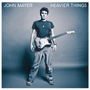 Heavier Things/John Mayer