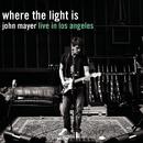 Where the Light Is: John Mayer Live In Los Angeles/John Mayer