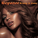 Crazy In Love/Beyoncé Knowles