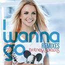 I Wanna Go Remixes/Britney Spears