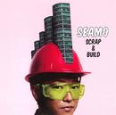 SCRAP & BUILD/SEAMO