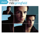 Playlist: The Very Best Of Rick Springfield/Rick Springfield