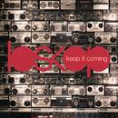 Keep It Coming/loskop