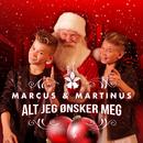 Alt jeg ønsker meg/Marcus & Martinus