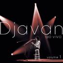 Djavan Ao Vivo, Vol. 1/Djavan