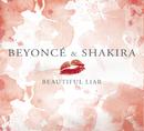 Beautiful Liar/Beyoncé & Shakira