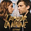 L'amour la haine/Éléphant