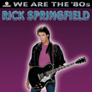 We Are The '80s/Rick Springfield