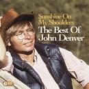 Sunshine On My Shoulders: The Best Of John Denver/John Denver