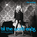 Till The World Ends The Remixes/Britney Spears