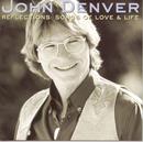 Reflections: Songs Of Love & Life/John Denver