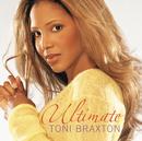 Ultimate Toni Braxton/Toni Braxton