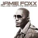 Fall For Your Type( feat.ドレイク)/Jamie Foxx