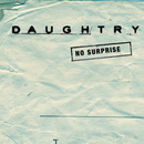 No Surprise/Daughtry