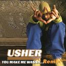 You Make Me Wanna... (Remix)/Usher