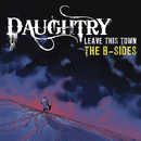 Leave This Town: The B-Sides/Daughtry