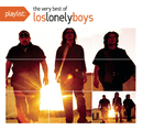 Playlist: The Very Best Of Los Lonely Boys/Los Lonely Boys