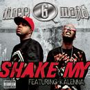 Shake My (Explicit Album Version featuring Kalenna)/Three 6 Mafia