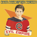 Evil Empire/Rage Against The Machine