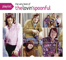 Playlist: The Very Best Of The Lovin' Spoonful/The Lovin' Spoonful