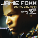 Digital Girl Remix (Original Remix) feat.Drake,Kanye West,The-Dream/Jamie Foxx