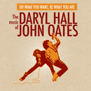 Do What You Want, Be What You Are: The Music of Daryl Hall & John Oates/Daryl Hall & John Oates