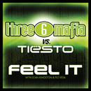 Feel It (Clean Album Version)/Three 6 Mafia vs. Tiësto with Sean Kingston and Flo Rida