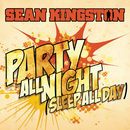 Party All Night (Sleep All Day)/Sean Kingston