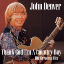 "Thank God I'm A Country Boy ""The Best Of""/John Denver"