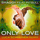 Only Love (Luca Schreiner Island House Mix) feat.Pitbull,Gene Noble/Shaggy