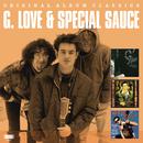 Original Album Classics/G. Love & Special Sauce