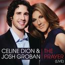 The Prayer (LIVE Duet with Josh Groban)/Céline Dion & Josh Groban