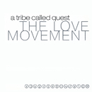 The Love Movement/A Tribe Called Quest
