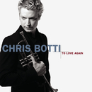 To Love Again/Chris Botti