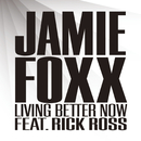 Living Better Now feat.Rick Ross/Jamie Foxx