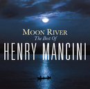 Moon River: The Henry Mancini Collection/Henry Mancini