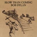 Slow Train Coming/Bob Dylan