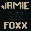 Speak French feat.Gucci Mane/Jamie Foxx