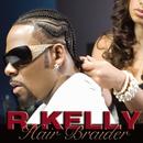 Hair Braider (Main Version)/R. Kelly
