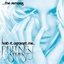 Hold It Against Me - The Remixes/Britney Spears