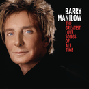 The Greatest Love Songs Of All Time/Barry Manilow