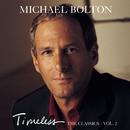 Timeless (The Classics) Vol. 2/Michael Bolton