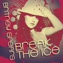 Break The Ice (Digital 45)/Britney Spears