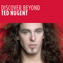 Discover Beyond/Ted Nugent
