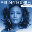 I Look To You Remixes/Whitney Houston