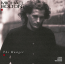 The Hunger/Michael Bolton