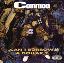 Can I Borrow A Dollar?/Common