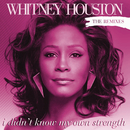 I Didn't Know My Own Strength Remixes/Whitney Houston